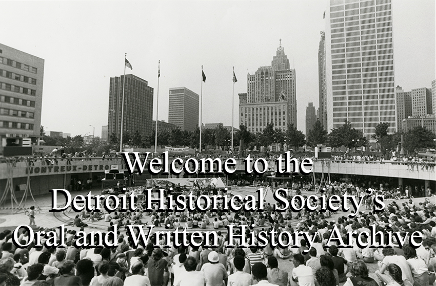 Welcome to the Detroit Historical Society's Oral and Written History Archive